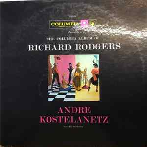 Andre Kostelanetz And His Orchestra - The Columbia Album Of Richard Rodgers Album