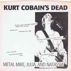 Metal Mike, Julia , And Natassia - Kurt Cobain's Dead Album