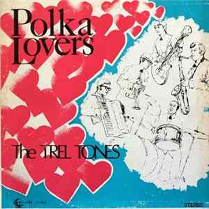 The Trel Tones - Polka Lovers Album