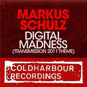 Markus Schulz - Digital Madness (Transmission 2011 Theme) Album