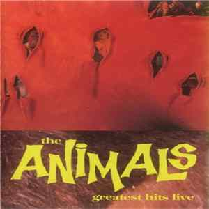 The Animals - Greatest Hits Live! (Rip It To Shreds) Album