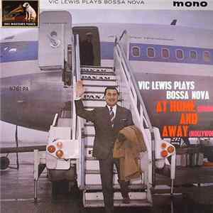 Vic Lewis And His Bossa Nova All Stars - Vic Lewis Plays Bossa Nova At Home And Away Album