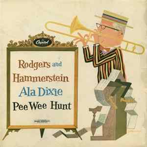 Pee Wee Hunt - Rodgers And Hammerstein Ala Dixie Album